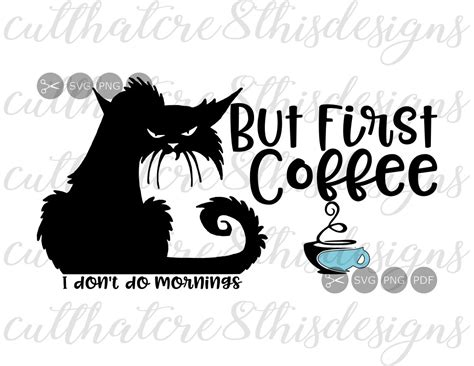 Download includes the following files all zipped up in one download: But First Coffee Mornings Grumpy Cat Quotes SVG File | Etsy