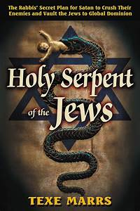 Texe Marrs: Serpent is Symbol of Jewish Satanism ...