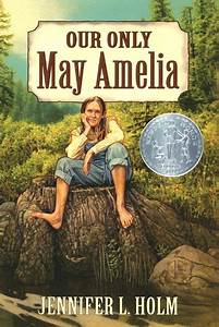 Our Only May Amelia - Jennifer L  Holm