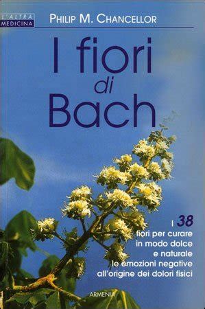 libri sui fiori di bach i fiori di bach philip chancellor