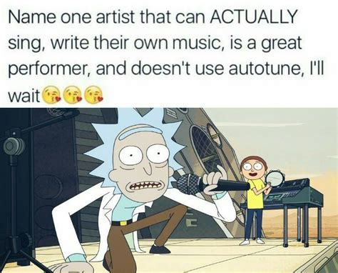 Autotune Meme - super dank hand picked meme from rick and morty doesnt autotune