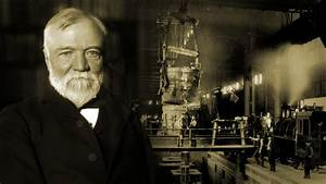 Andrew Carnegie: The Richest Man in the World | American ...