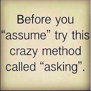 Quotes about Assume (538 quotes)