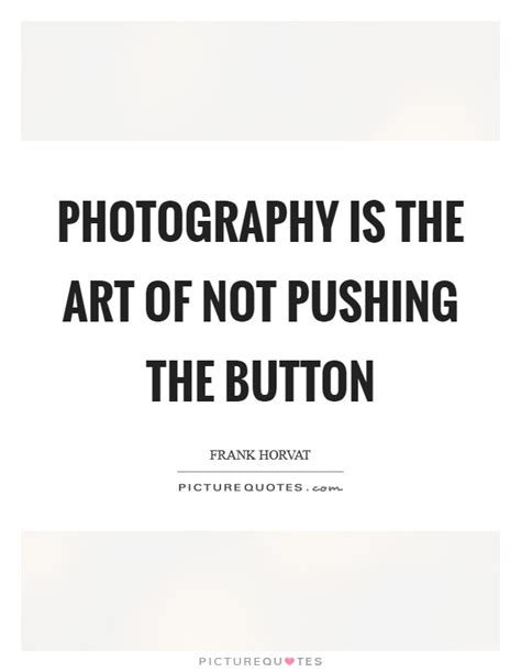 frank horvat quotes sayings  quotations