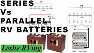 Rv Batteries  Series Vs Parallel  Why Use 6 Volt Batteries