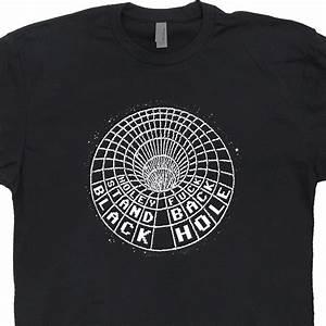 Black Hole T Shirt Funny Science Geek Shirts