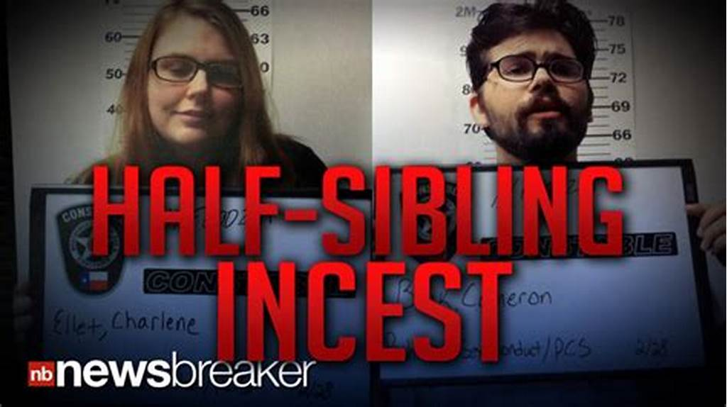 #Half #Sibling #Incest #Brother #And #Sister #Arrested #For
