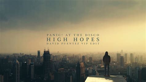panic   disco high hopes david puentez vip edit