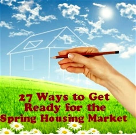 27 Ways To Get Ready For The Spring Housing Market