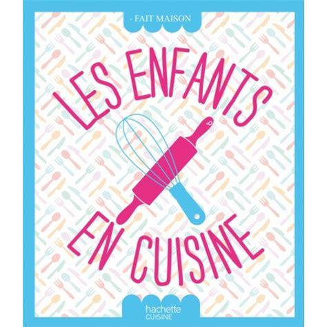 livre cuisine enfants livre de recettes quot les enfants en cuisine
