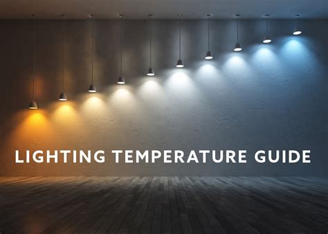 Importance of Lighting Color Temperature for your Home or ...
