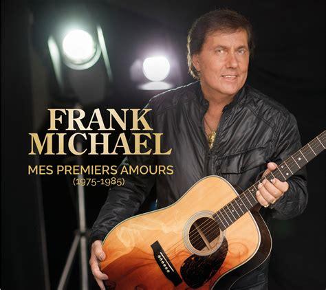 frank michael dernier album mes premiers amours frank michael