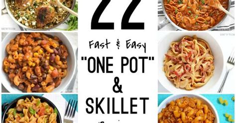 easy one skillet meals 22 fast and easy one pot meals skillet and meals
