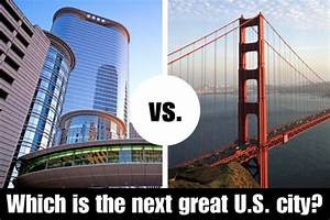 San Francisco vs. Houston: Which is the next great ...