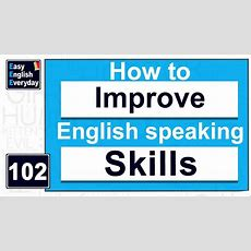 How To Improve English Speaking Skills At Home Free English Speaking Tips English Grammar