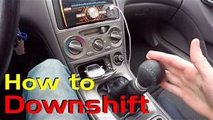 Downshifting Made Easy  How To Downshift In A Manual Car