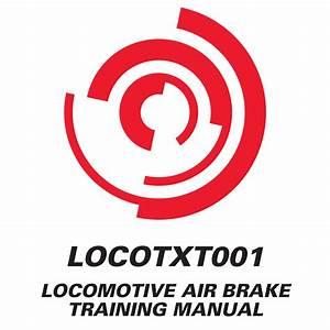 Locomotive Air Brake Training Manual  U2013 Locotxt001  U2013 Metal