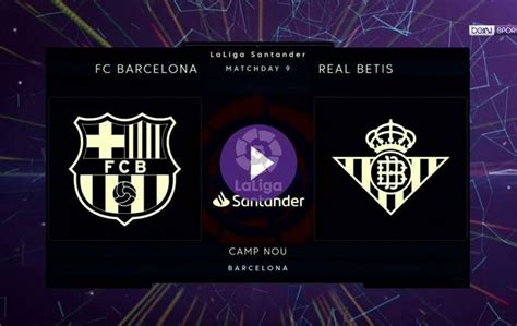 Preview: Barcelona vs. Real Betis on beIN SPORTS
