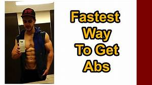 Fastest Way To Get Abs  Fastest Way To Get A Six Pack Abs