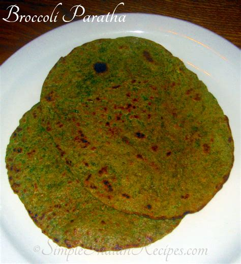 broccoli paratha broccoli chappatti simple indian recipes