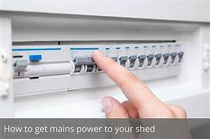 How To Get Mains Power To Your Shed