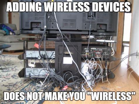 Wireless Meme - wireless imgflip