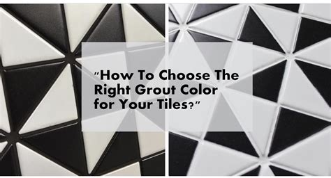 choose   grout color   tiles ant