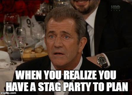 Stag Party Meme - stag party meme 28 images memes i don t always party but when i do i bachelor party in