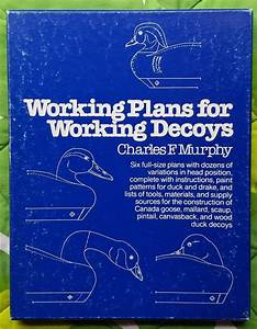 Working Plans For Working Decoys By Charles F  Murphy  P E