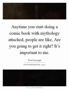 Anytime you start doing a comic book with mythology ...