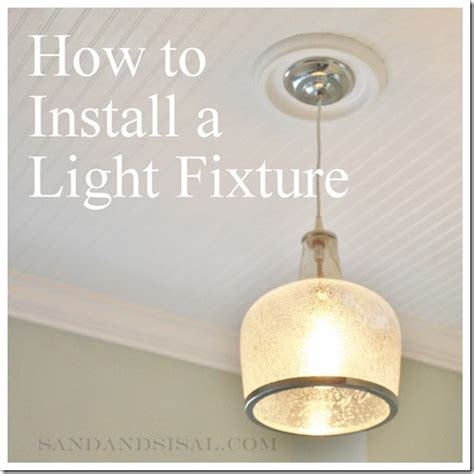 how to install a light fixture how to install a light fixture sand and sisal