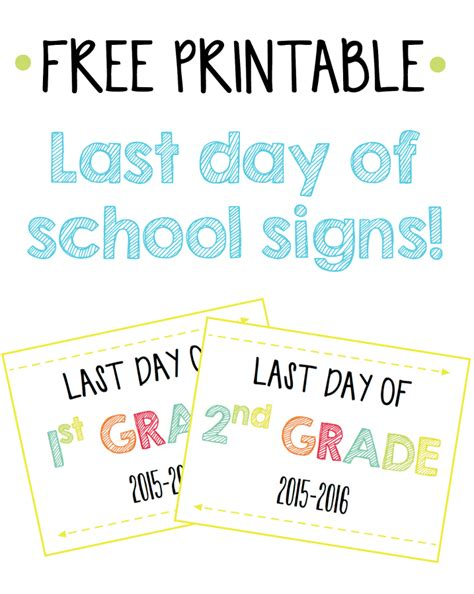 last day of school signs free printables 388 | Free printable back to school signs