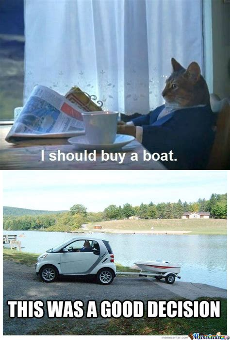 Buy A Boat by Rmx I Should Buy A Boat By Stefa2440 Meme Center