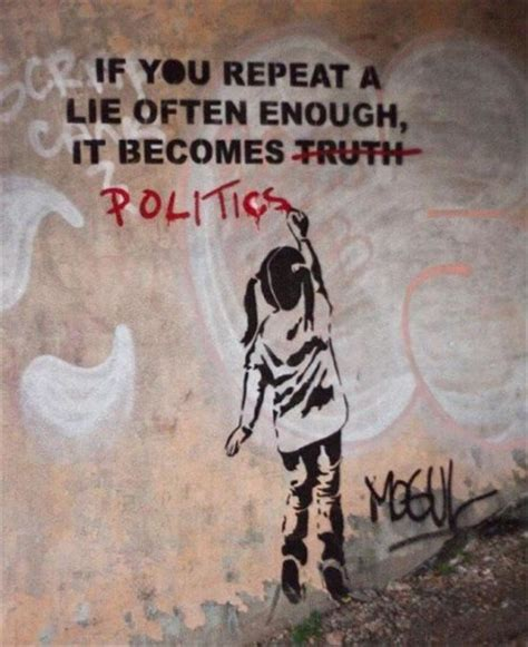 Banksy If You Repeat A Lie Often Enough It Becomes