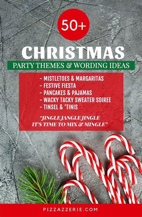 Christmas Party Names Theme Ideas Christmas party themes