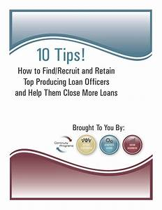 How to Find/Recruit/Retain Top Producing Loan Officers & Help Them Close More Loans  onerror=