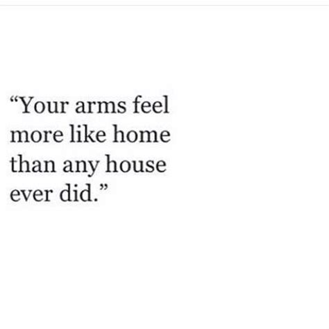 Homes That Feel Like Home by 8tracks Radio Your Arms Feel More Like Home Than Any