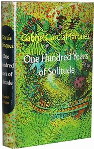 One Hundred Years of Solitude by Gabriel Garcia Marquez ...