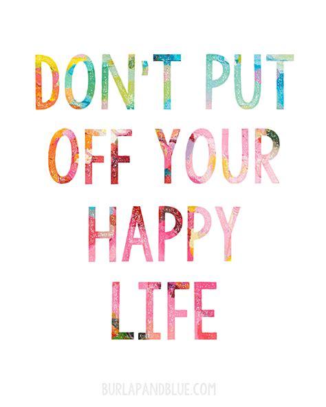 printable dont put   happy life words
