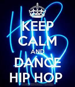 KEEP CALM AND DANCE HIP HOP Poster | SORAYA | Keep Calm-o ...