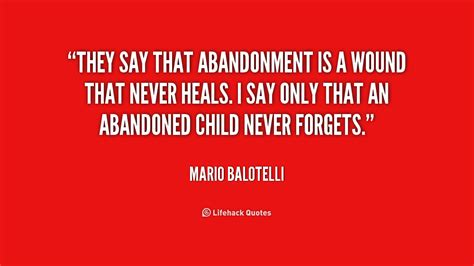 abandoned quotes abandonment child children mother mom broken they father quote dad quotesgram say son discover non wound