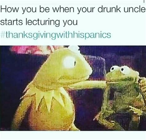 Mexican Thanksgiving Meme - thanksgiving with hispanics makes me laugh pinterest mexican problems mexican memes and memes