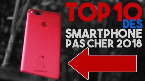 Top 10 Des Smartphones Pas Cher Mais Excellent 2018 Youtube