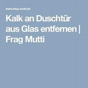 Kalk Von Glas Entfernen : kalk an duscht r aus glas entfernen tipps tricks ~ Bigdaddyawards.com Haus und Dekorationen