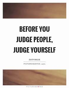 Before you judge people, judge yourself | Picture Quotes
