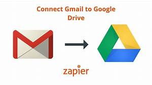 Connect Gmail To Google Drive And Automatically Save Your