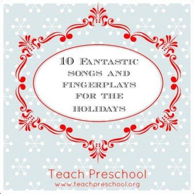 10 fantastic fingerplays and songs for the holidays 994 | 10 Fantastic songs and fingerplays for the holidays by Teach Preschool1 400x400