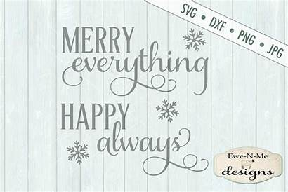 Svg Everything Merry Always Happy Dxf Cut