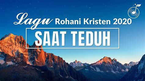 You can streaming and download for free here! Lagu Rohani Kristen 2020 - Saat Teduh   INJIL TURUNNYA KERAJAAN TUHAN