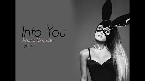 Into You - Ariana Grande lyrics - YouTube
